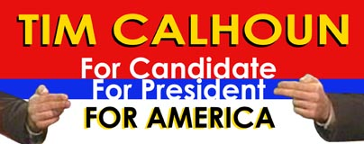 Tim Calhoun: For Candidate For President For America