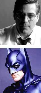George Clooney in GOOD NIGHT, AND GOOD LUCK and as Batman in BATMAN & ROBIN