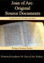Joan of Arc: Original Source Documents